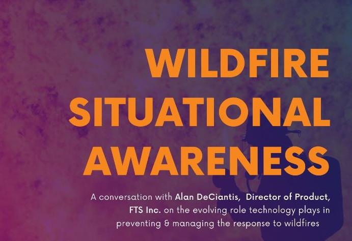 Wildfire Situational Awareness: A Conversation with Alan DeCiantis